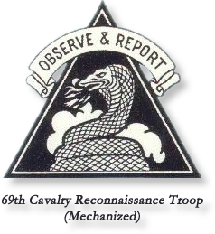 History of the 69th Cavalry Recon Troop (Mechanized) – Observe & Report